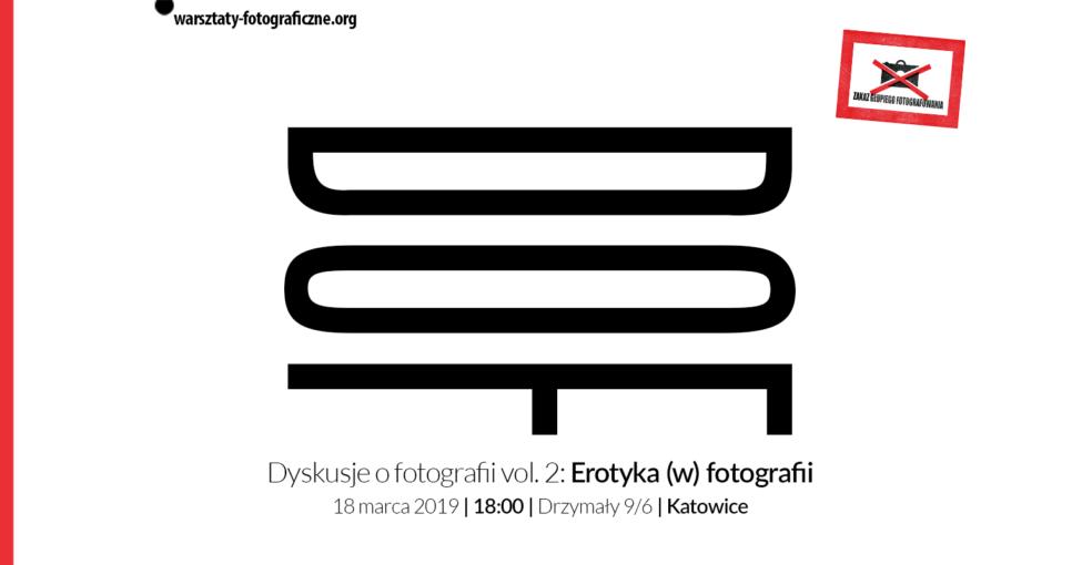 Dyskusje o fotografii vol. 2: Erotyka (w) fotografii - warsztaty fotograficzne - kurs fotografii - Katowice