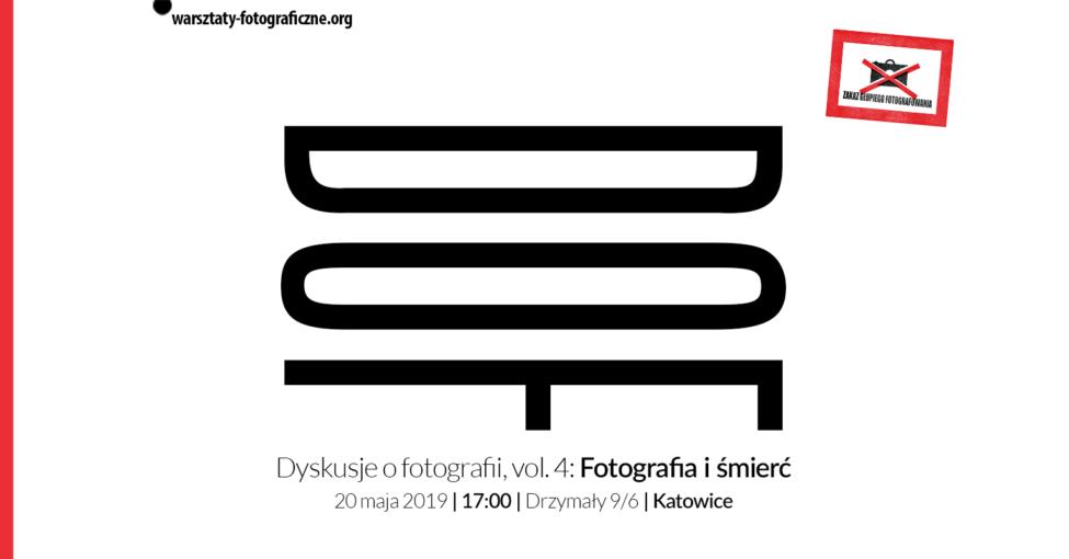 Dyskusje o fotografii vol. 4: Fotografia i śmierć - warsztaty fotograficzne - kurs fotografii - Katowice